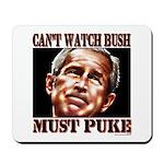 Bush makes me puke Mousepad