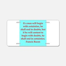 Francis Bacon quotes Aluminum License Plate