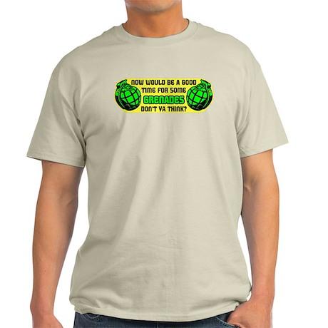 Good time for GRENADES Light T-Shirt