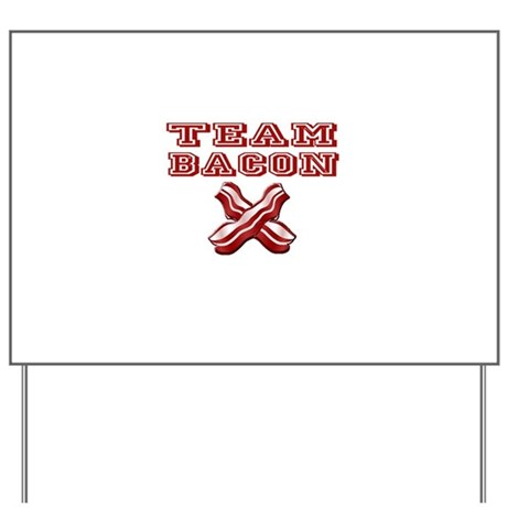TEAM BACON Yard Sign