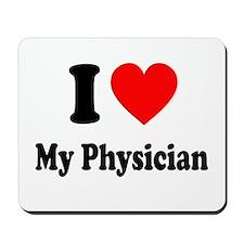 I Love My Physician: Mousepad