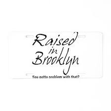 Raised in Brooklyn Aluminum License Plate