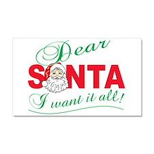 Dear santa I want it all Car Magnet 20 x 12