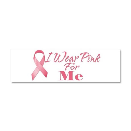 I Wear Pink For Me Car Magnet 10 x 3