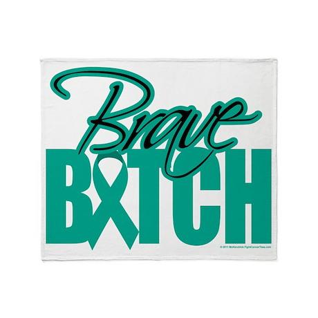 Brave Bitch Ovarian Cancer Throw Blanket