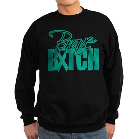 Brave Bitch Ovarian Cancer Sweatshirt (dark)