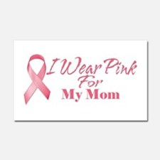I Wear Pink For My Mom Car Magnet 20 x 12