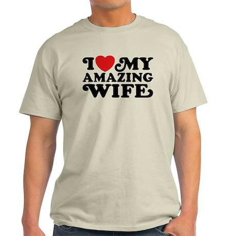 I Love My Amazing Wife Light T-Shirt