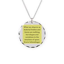 Erwin Schrodinger quotes Necklace