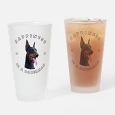 Happiness is a Doberman! Drinking Glass