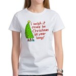 I wish it could be Christmas Women's T-Shirt