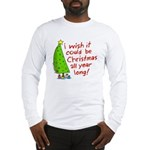 I wish it could be Christmas Long Sleeve T-Shirt