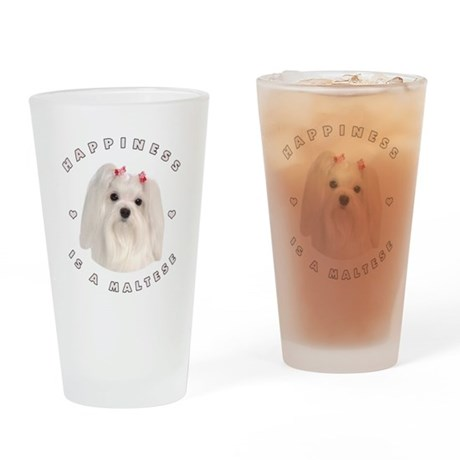 Happiness is a Maltese! Drinking Glass