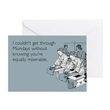 Equally Miserable Mondays Greeting Card