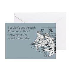 Equally Miserable Mondays Greeting Card