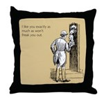 I Like You Throw Pillow