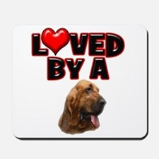 Loved by a Bloodhound Mousepad