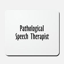 Pathological Speech Therapist Mousepad