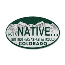 Not a Native Colo License Plate 20x12 Oval Wall De