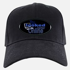 You Looked Better Online Baseball Hat