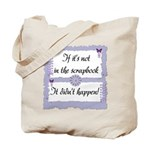 If it's not in the Scrapbook. Tote Bag