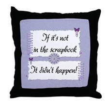 If it's not in the Scrapbook. Throw Pillow