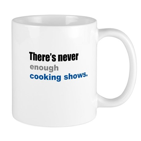 There's Never Enough Cooking Mug