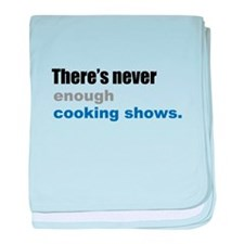 There's Never Enough Cooking baby blanket