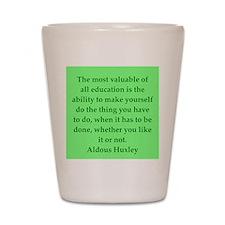 aldous huxley quotes Shot Glass