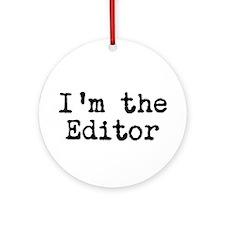 I'm the editor Ornament (Round)