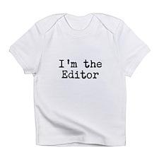 I'm the editor Infant T-Shirt
