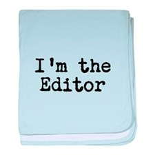 I'm the editor baby blanket