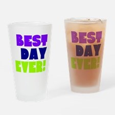 Best Day Ever! Drinking Glass