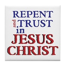 Repent and Trust in Jesus Christ Tile Coaster