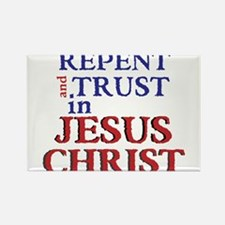 Repent and Trust in Jesus Christ Rectangle Magnet