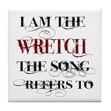 I am the wretch ... Tile Coaster