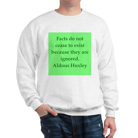 aldous huxley quotes Sweatshirt