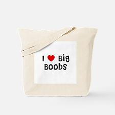 I * Big Boobs Tote Bag