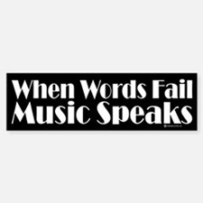 Music Speaks Bumper Bumper Sticker