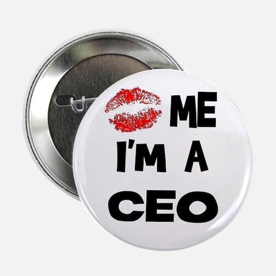Kiss Me I'm A CEO Button