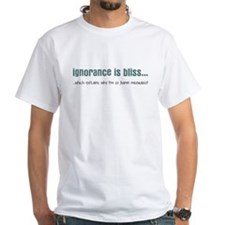 Ignorance is bliss Shirt