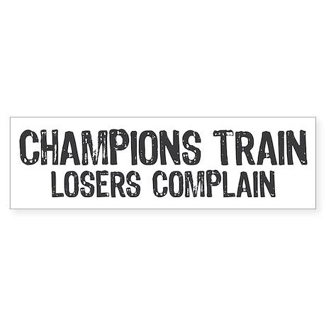 Champions Train Losers Compla Sticker (Bumper)