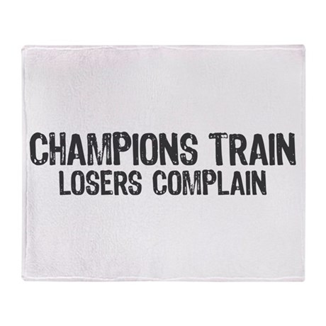 Champions Train Losers Compla Throw Blanket
