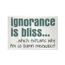 Ignorance is bliss Rectangle Magnet (10 pack)