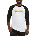 THEY DID IT! Baseball Jersey