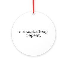 run eat sleep repeat Ornament (Round)