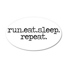 run eat sleep repeat 22x14 Oval Wall Peel