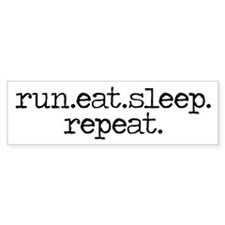 run eat sleep repeat Bumper Sticker