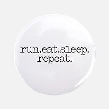 """run eat sleep repeat 3.5"""" Button"""
