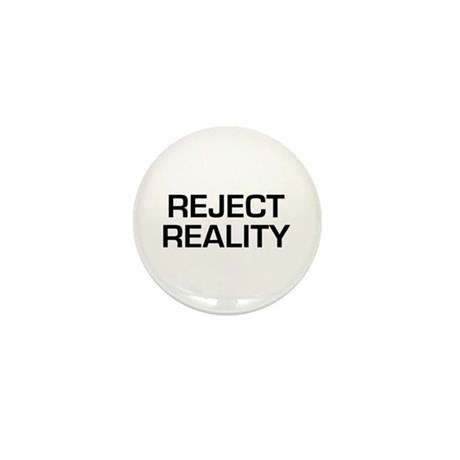 Reject Reality Mini Button (10 pack)